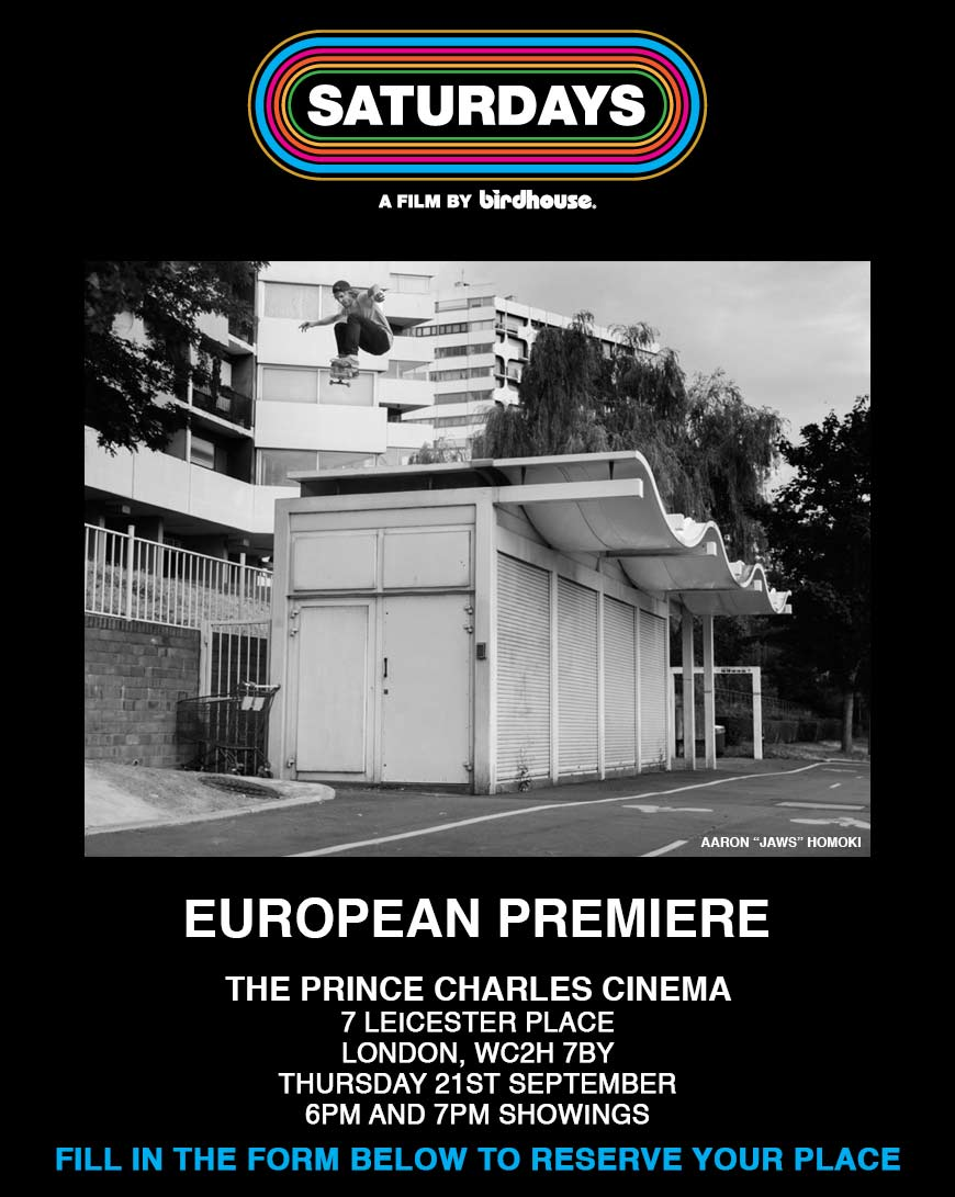 birdhouse saturdays london premiere